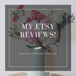 The Diabetic Pastry Chef - Etsy reviews